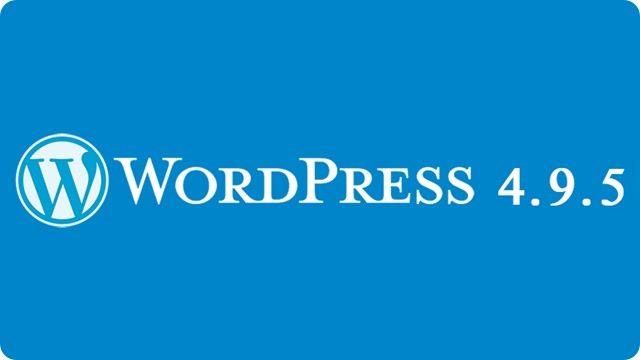 WordPress 4.9.5 rilascio di sicurezza e di mantenimento.