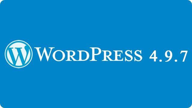 WordPress 4.9.7 nuova versione del famoso CMS dedicata alla sicurezza e alla manutenzione.